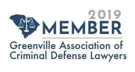 2019 Member of Greenville Association of Criminal Defense Lawyers